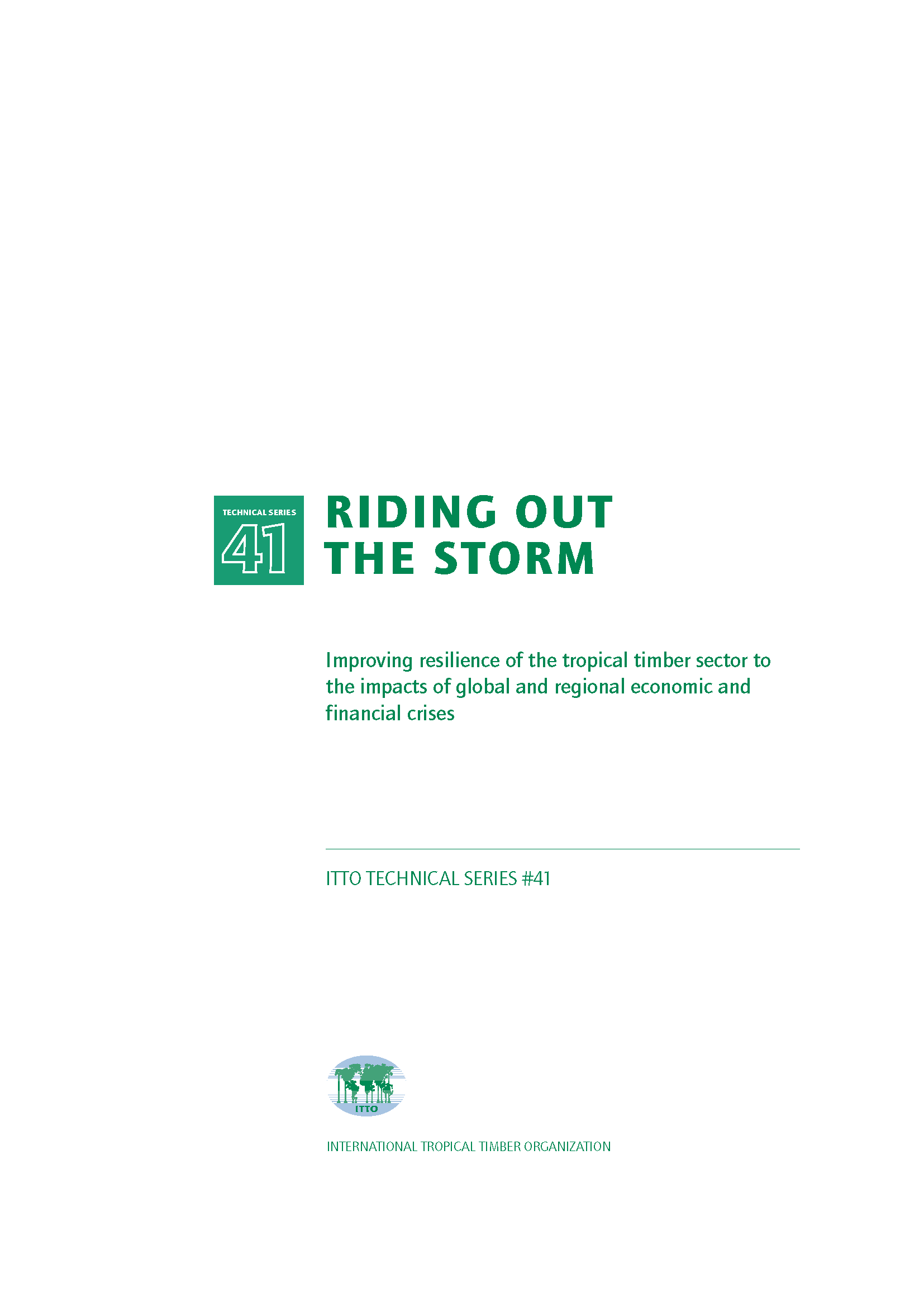 Capa da Riding out the Storm -  Improving resilience of the tropical timber sector to the impacts of global and regional economic and financial crises