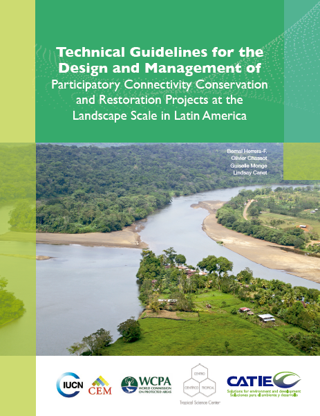 Capa da Technical Guidelines for the Design and Management of Participatory Connectivity Conservation and Restoration Projects at the Landscape Scale in Latin America