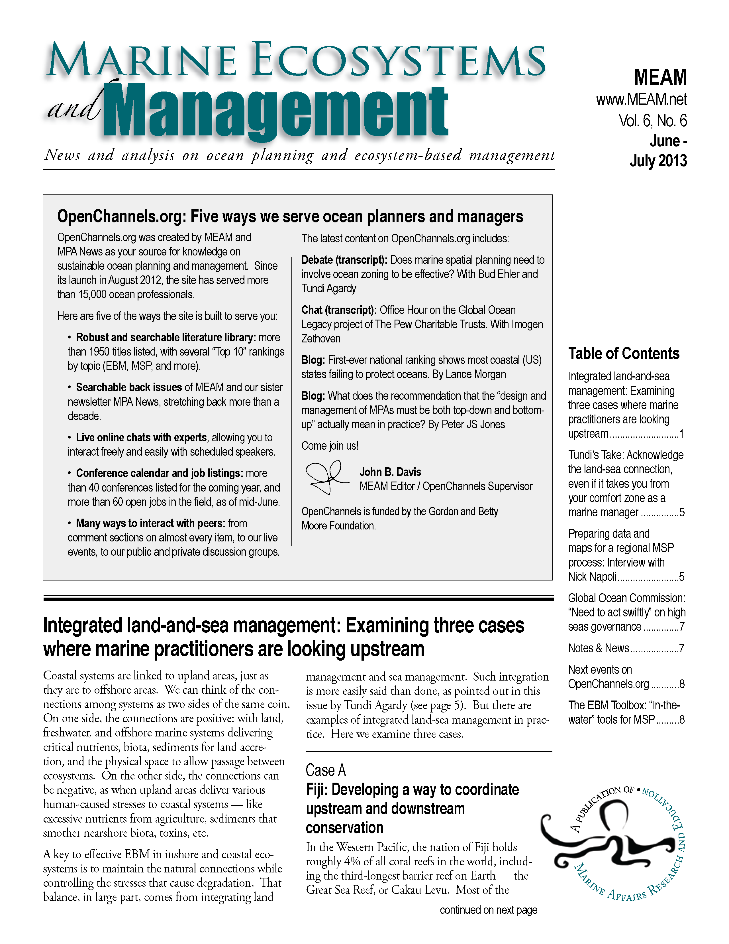 Capa da Marine Ecosystems and Management - Vol. 6, No. 6 - June - July 2013 Integrated land-and-sea management: Examining three cases where marine practitioners are looking upstream